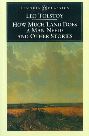 How Much Land Does a Man Need? and Other Stories