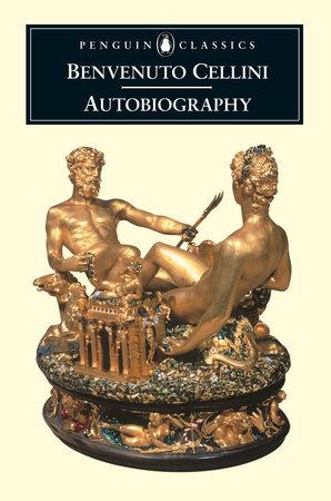 Autobiography by Benvenuto Cellini
