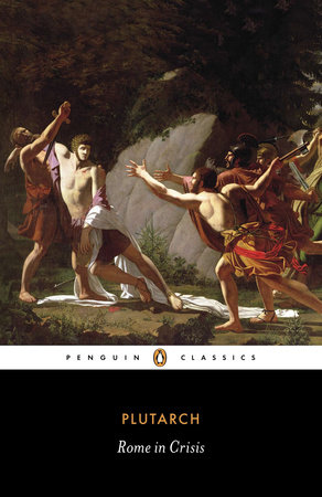 Rome in Crisis by Plutarch