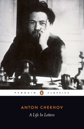 A Life in Letters by Anton Chekhov