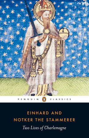 Two Lives of Charlemagne by Einhard and Notker the Stammerer