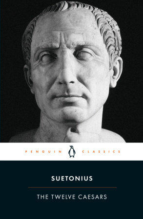 The Twelve Caesars by Suetonius