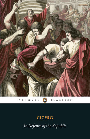 In Defence of the Republic by Marcus Tullius Cicero