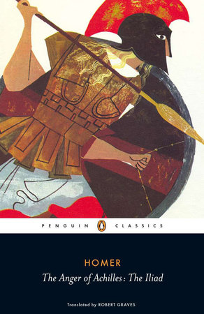 The Anger of Achilles by Homer