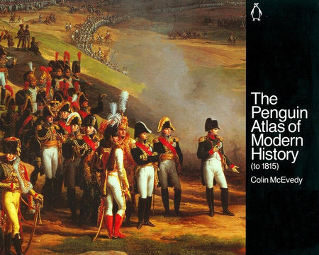 The Penguin Atlas of Modern History by Colin McEvedy