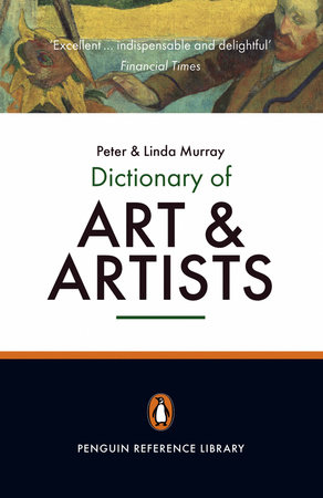 The Penguin Dictionary of Art and Artists by Peter Murray and Linda Murray
