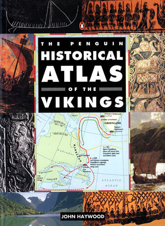 The Penguin Historical Atlas of the Vikings by John Haywood