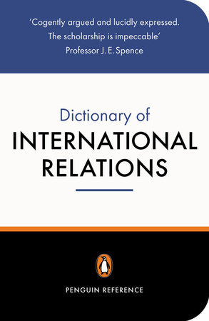 The Penguin Dictionary of International Relations by Graham Evans and Richard Newnham