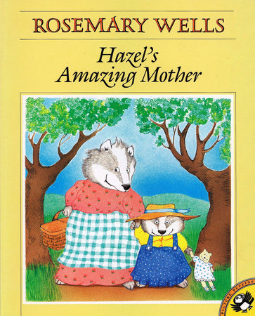 Hazel's Amazing Mother by Rosemary Wells