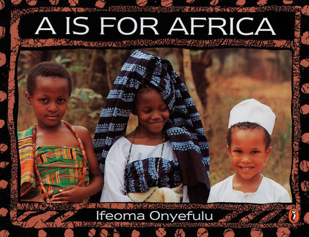 A Is for Africa by Ifeoma Onyefulu