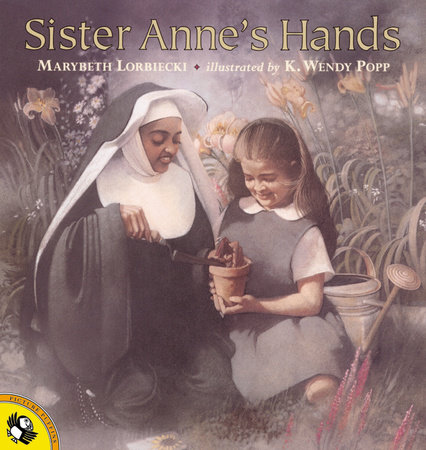 Sister Anne's Hands by Marybeth Lorbiecki