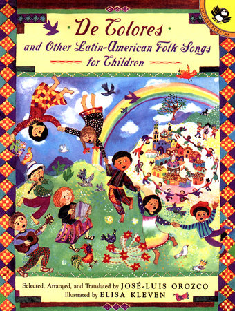 De Colores and Other Latin American Folk Songs for Children by Jose-Luis Orozco