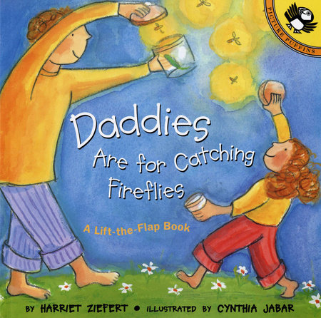 Daddies Are for Catching Fireflies by Harriet Ziefert