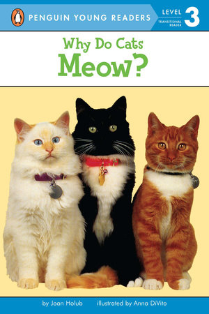 Why Do Cats Meow? by Joan Holub