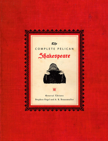 The Complete Pelican Shakespeare by William Shakespeare