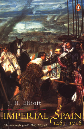 Imperial Spain by J. H. Elliott