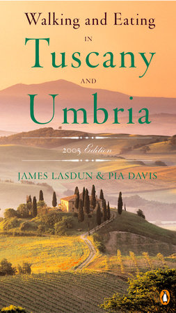 SE Walking and Eating in Tuscany and Umbria by James Lasdun and Pia Davis