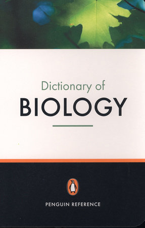 The Penguin Dictionary of Biology by Michael Thain and Michael Hickman
