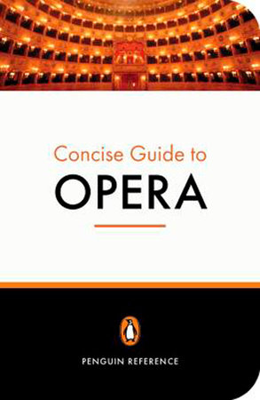 The Penguin Concise Guide to Opera by