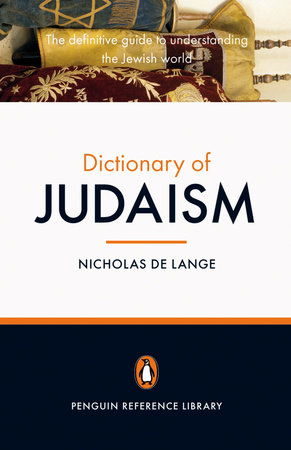 The Penguin Dictionary of Judaism by Nicholas de Lange