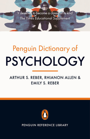 Dictionary of Psychology, The Penguin by Arthur S. Reber, Emily Reber and Rhianon Allen