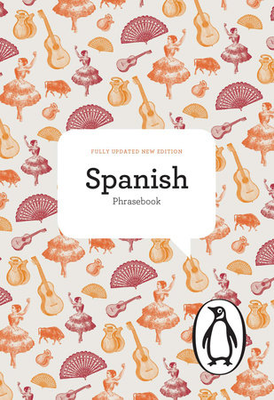 The Penguin Spanish Phrasebook by Jill Norman, Maria Victoria Alvarez, Pepa Roman de Olins and Amparo Lallana