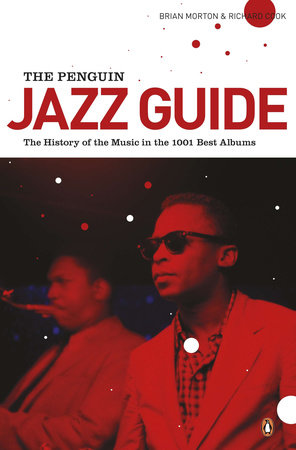 The Penguin Jazz Guide by Brian Morton and Richard Cook
