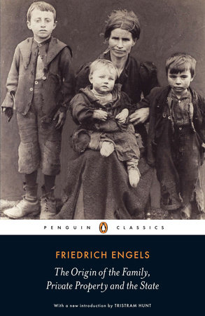 The Origin of the Family, Private Property, and the State by Friedrich Engels