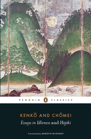 Essays in Idleness and Hojoki by Kenko and Chomei