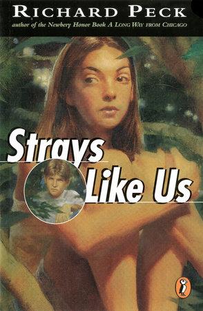 Strays Like Us by Richard Peck