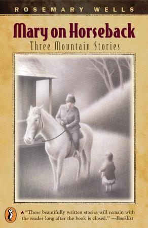 Mary on Horseback by Rosemary Wells