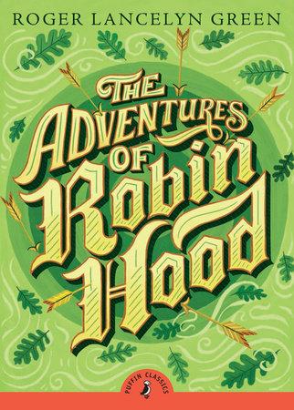 The Adventures of Robin Hood by Richard Lancelyn Green