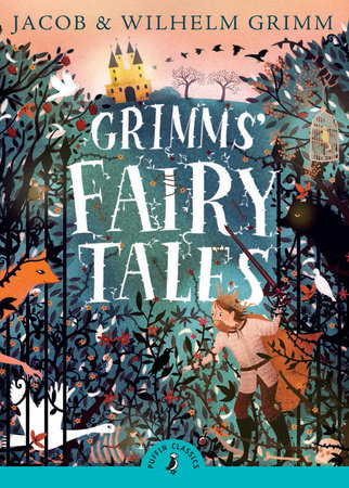 Grimms' Fairy Tales by Brothers Grimm, Jacob Grimm and Wilhelm Grimm