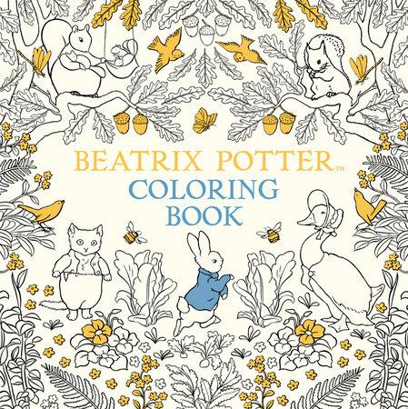 The Beatrix Potter Coloring Book by Beatrix Potter
