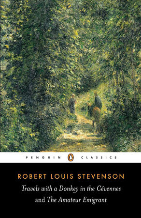Travels with a Donkey in the Cevennes and the Amateur Emigrant by Robert Louis Stevenson