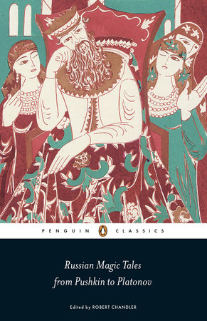 Russian Magic Tales from Pushkin to Platonov by