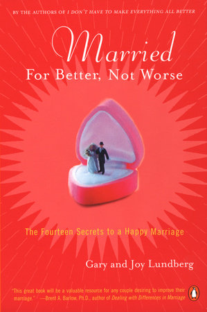 Married for Better, Not Worse by Gary Lundberg and Joy Lundberg
