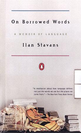 On Borrowed Words by Ilan Stavans