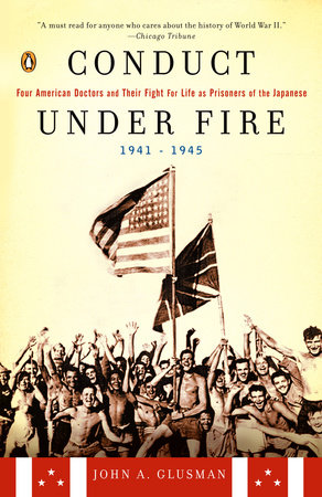 Conduct Under Fire by John A. Glusman