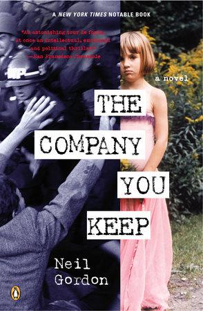 The Company You Keep by Neil Gordon