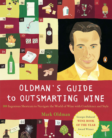 Oldman's Guide to Outsmarting Wine by Mark Oldman