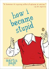 How I Became Stupid