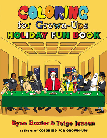 Coloring for Grown-Ups Holiday Fun Book by Ryan Hunter and Taige Jensen
