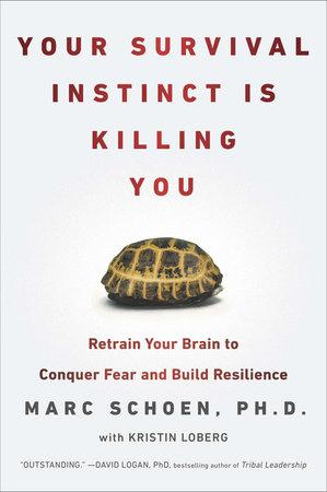 Your Survival Instinct Is Killing You by Marc Schoen