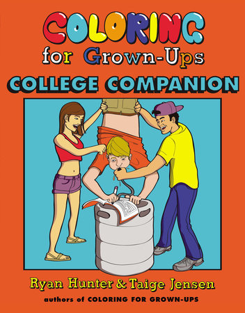 Coloring for Grown-Ups College Companion by Ryan Hunter and Taige Jensen