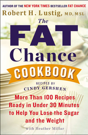 The Fat Chance Cookbook by Robert H. Lustig