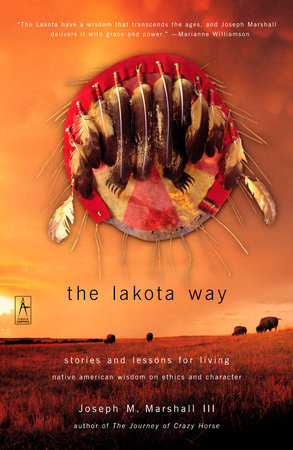 The Lakota Way by Joseph M. Marshall III