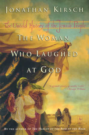 The Woman Who Laughed at God by Jonathan Kirsch