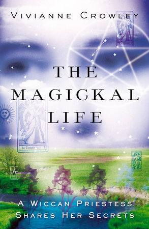 The Magickal Life by Vivianne Crowley