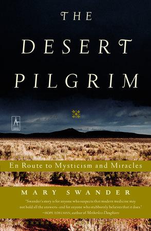 The Desert Pilgrim by Mary Swander